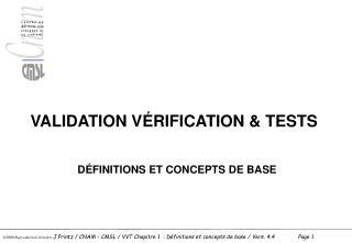VALIDATION VÉRIFICATION & TESTS