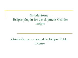 GrinderStone –  Eclipse plug-in for development Grinder scripts