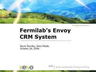 Fermilab's Envoy CRM System