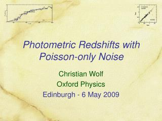 Photometric Redshifts with Poisson-only Noise
