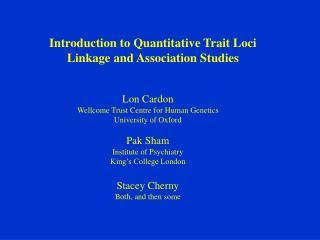 Introduction to Quantitative Trait Loci Linkage and Association Studies