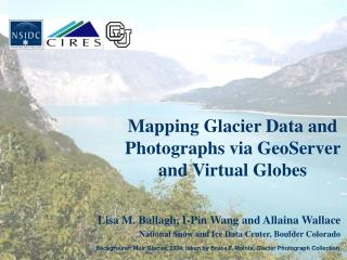 Mapping Glacier Data and Photographs via GeoServer and Virtual Globes