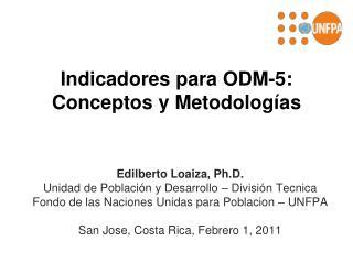 Indicadores  para ODM-5:  Conceptos y  Metodologías