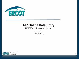 MP Online Data Entry RDWG � Project Update  03/17/2014