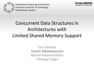 Concurrent Data Structures in Architectures with  Limited  Shared Memory Support