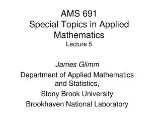 AMS 691 Special Topics in Applied Mathematics Lecture 5