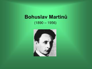 Bohuslav Martin?