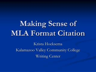 Making Sense of  MLA Format Citation