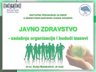 JAVNO ZDRAVSTVO - sadašnja organizacija i budući izazovi