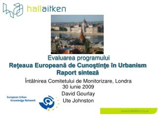 Evalua rea programului Reţeaua Europeană de Cunoştinţe în Urbanism Raport sintez ă