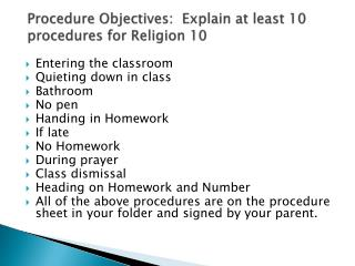Procedure Objectives:  Explain at least 10 procedures for Religion 10