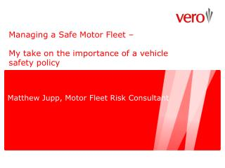 Managing a Safe Motor Fleet �  My take on the importance of a vehicle safety policy