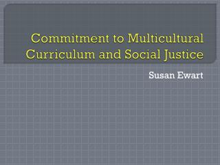 Commitment to Multicultural Curriculum and Social Justice