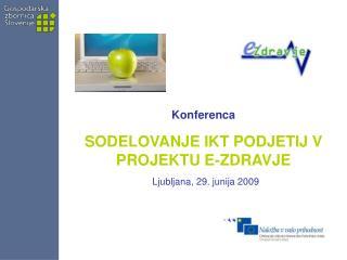 Konferenca SODELOVANJE IKT PODJETIJ V PROJEKTU E-ZDRAVJE