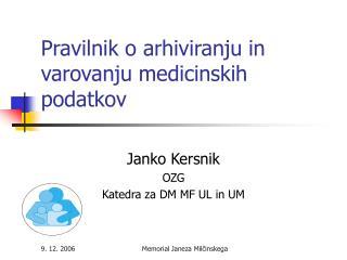 Pravilnik o arhiviranju in varovanju medicinskih podatkov