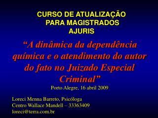 CURSO DE ATUALIZAÇÃO  PARA MAGISTRADOS AJURIS