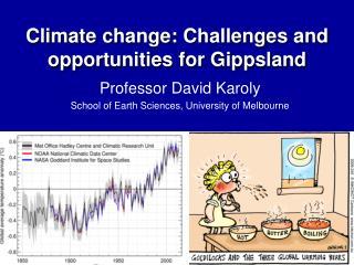 Professor David Karoly School of Earth Sciences, University of Melbourne