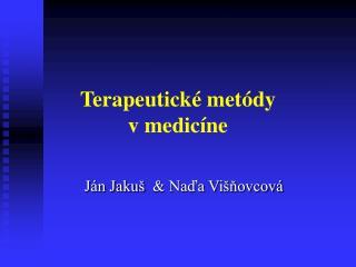 Terapeutické metódy  v medicíne