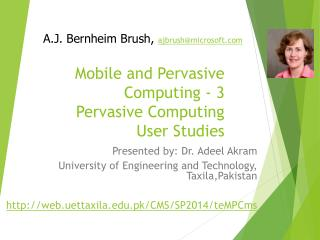 Mobile and Pervasive Computing - 3 Pervasive Computing  User Studies