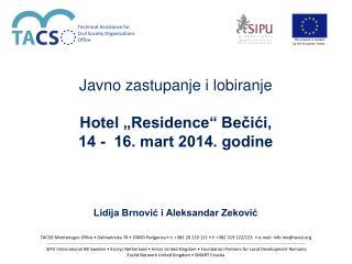 """Javno zastupanje i lobiranje Hotel """"Residence"""" Bečići,   14 -  16. mart 2014. godine"""