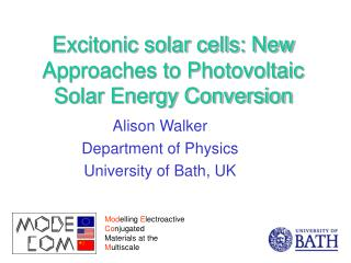 Excitonic solar cells: New Approaches to Photovoltaic Solar Energy Conversion