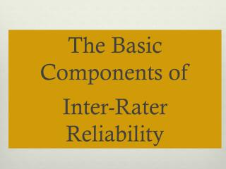 The Basic Components of  Inter-Rater Reliability