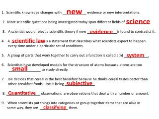 1.  Scientific knowledge changes with  ____________  evidence or new interpretations.