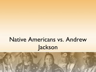 Native Americans vs. Andrew Jackson