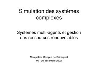 Simulation des syst�mes complexes