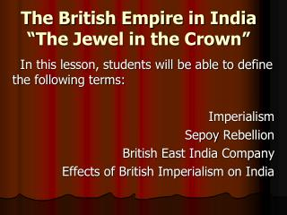 "The British Empire in India ""The Jewel in the Crown"""