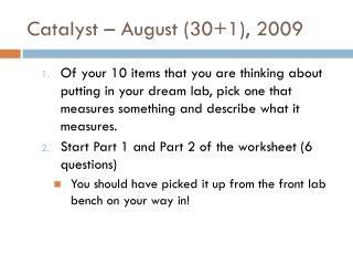 Catalyst – August (30+1), 2009