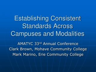 Establishing Consistent Standards Across Campuses and Modalities
