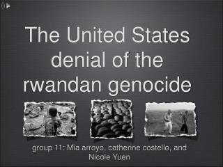 The United States denial of the rwandan genocide