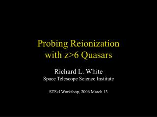Probing Reionization with z>6 Quasars