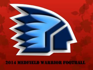 2014 MEDFIELD WARRIOR FOOTBALL