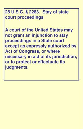 28 U.S.C. § 2283.  Stay of state court proceedings