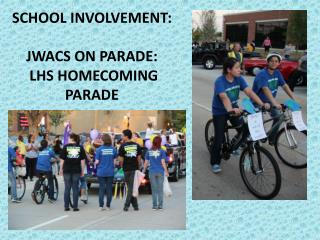 SCHOOL  INVOLVEMENT:   JWACS ON PARADE:  LHS HOMECOMING PARADE