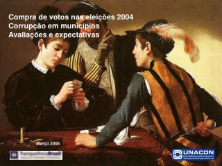 Compra de votos nas eleições 2004 Corrupção em municípios Avaliações e expectativas