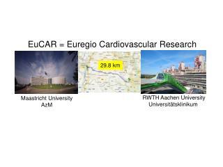 EuCAR = Euregio Cardiovascular Research