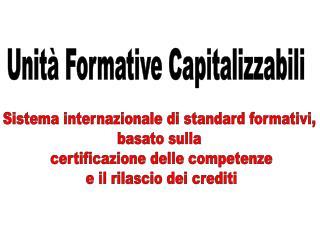 Unità Formative Capitalizzabili