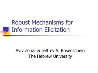 Robust Mechanisms for Information Elicitation