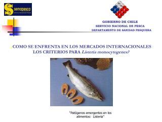¿ COMO SE ENFRENTA EN LOS MERCADOS INTERNACIONALES LOS CRITERIOS PARA  Listeria monocytogenes?