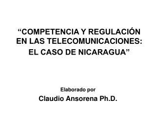 COMPETENCIA Y REGULACI N EN LAS TELECOMUNICACIONES: EL CASO DE NICARAGUA