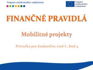 FINAN?N� PRAVIDL� Mobilitn� projekty