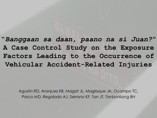 Agustin RD, Aranjuez KB, Magat JL, Maglaque JA, Ocampo TC,