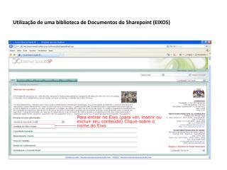 Utiliza��o de uma biblioteca de Documentos do Sharepoint (EIXOS)