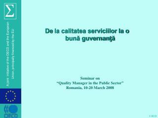 De  la calitatea serviciilor la o bună guvernanţă