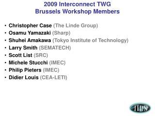 2009 Interconnect TWG Brussels Workshop Members