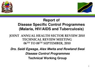 Report of  Disease Specific Control Programmes  (Malaria, HIV/AIDS and Tuberculosis)