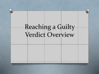 Reaching a Guilty Verdict Overview